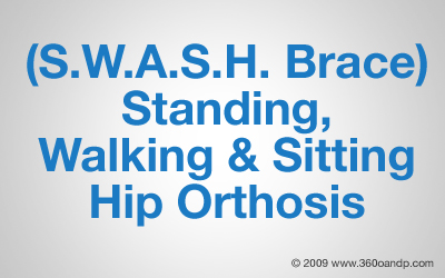 Standing, Walking and Sitting Hip Orthosis (S.W.A.S.H. Brace)
