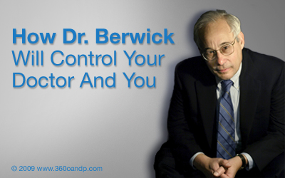 How Dr. Berwick Will Control Your Doctor And You